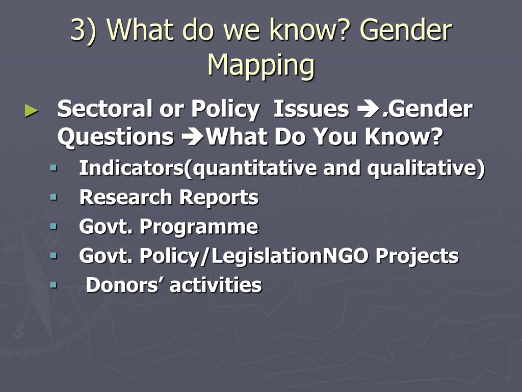 3) What do we know? Gender Mapping