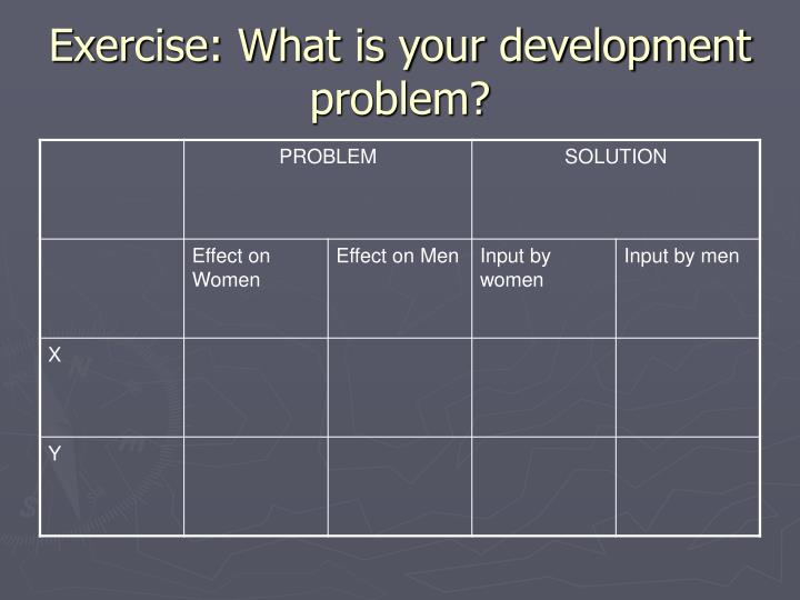 Exercise what is your development problem