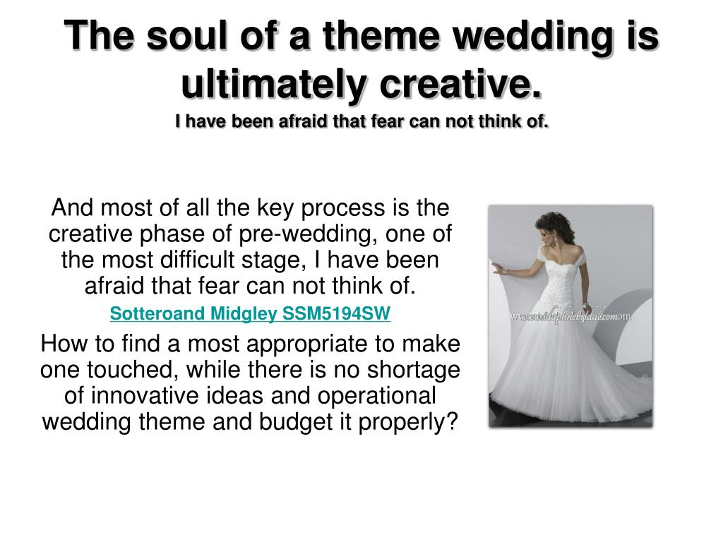 The soul of a theme wedding is ultimately creative.
