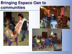 bringing espaco oan to communities
