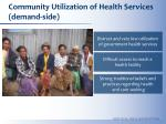 community utilization of health services demand side