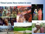 timor leste new nation in 2002