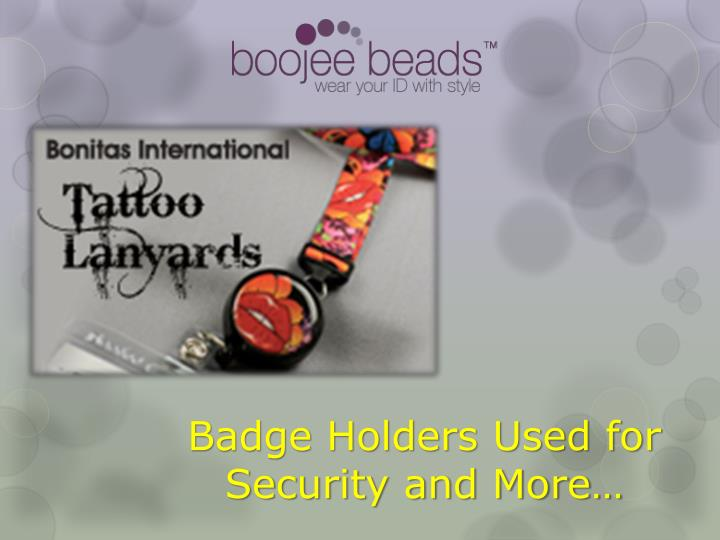 Badge holders used for security and more