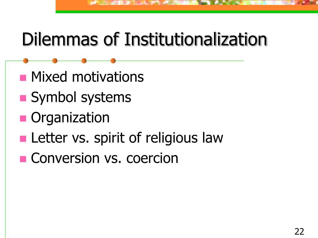 Dilemmas of Institutionalization