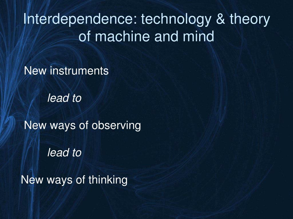 Interdependence: technology & theory