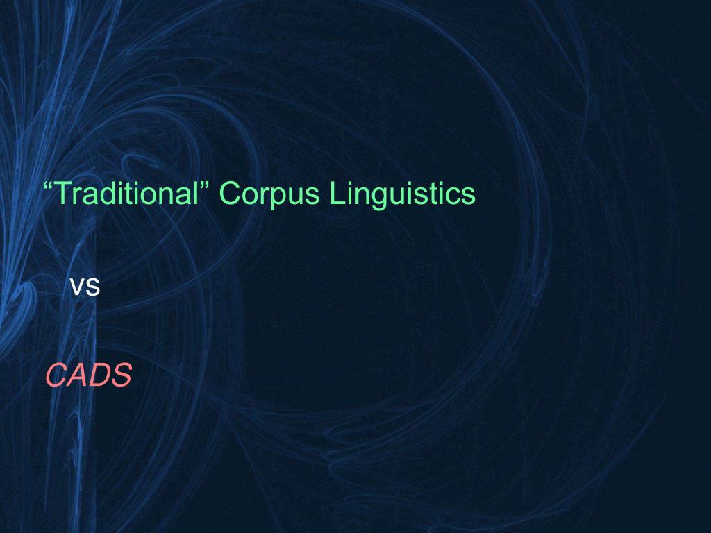 """Traditional"" Corpus Linguistics"