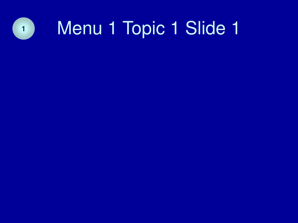 Menu 1 Topic 1 Slide 1