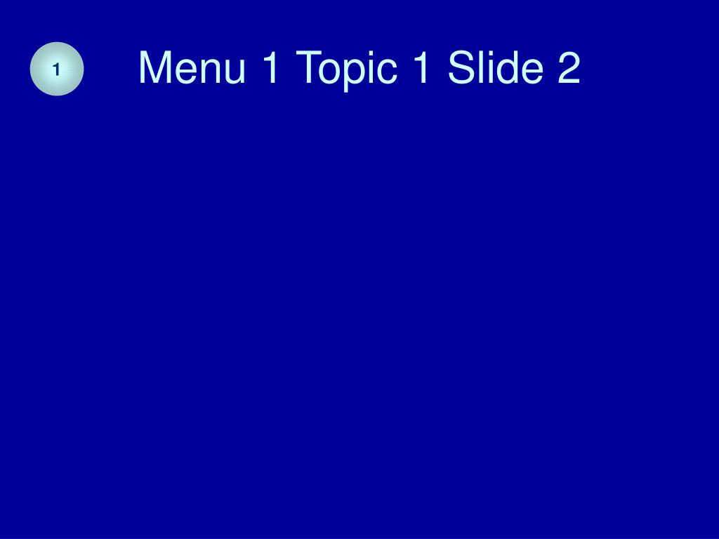 Menu 1 Topic 1 Slide 2