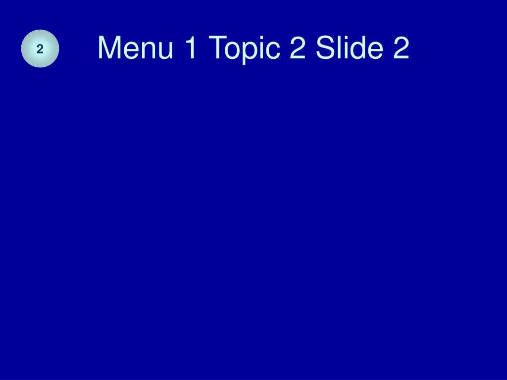 Menu 1 Topic 2 Slide 2
