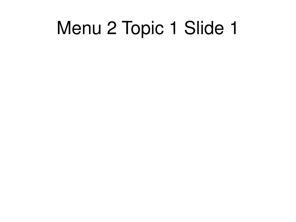 Menu 2 Topic 1 Slide 1