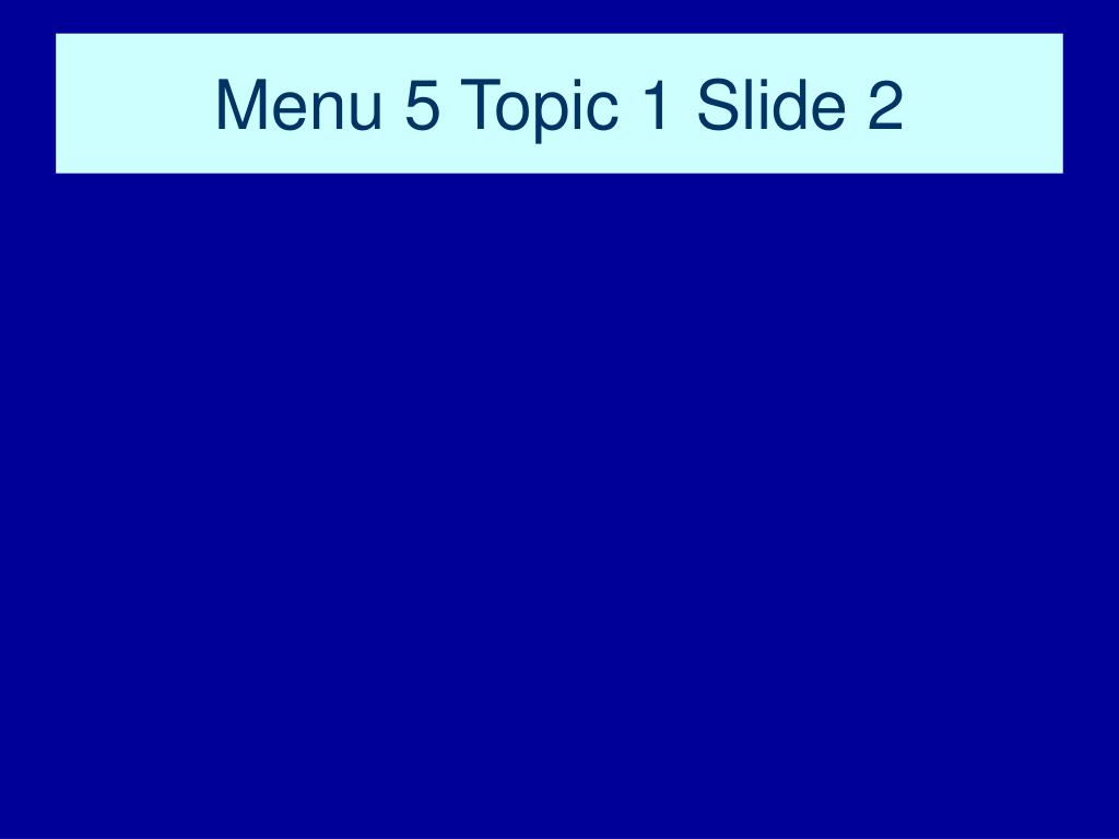 Menu 5 Topic 1 Slide 2