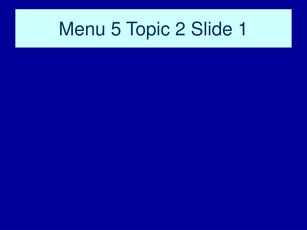 Menu 5 Topic 2 Slide 1