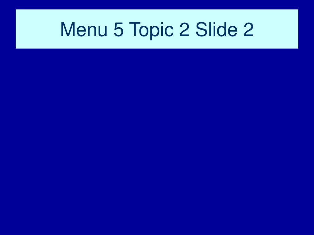 Menu 5 Topic 2 Slide 2