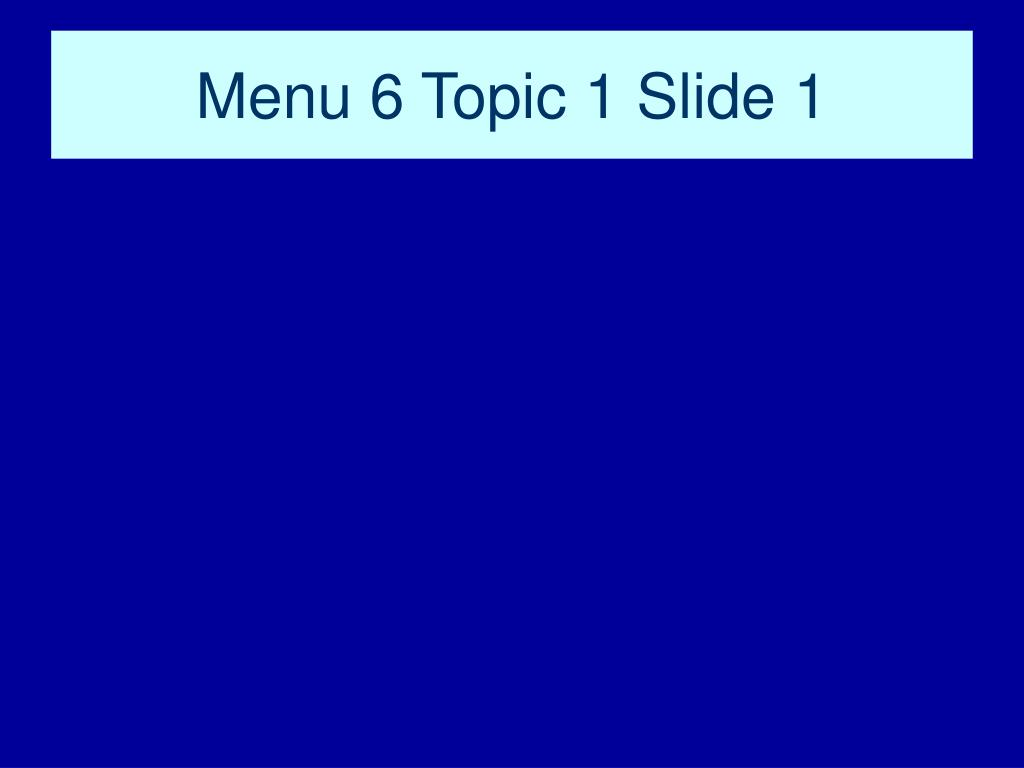 Menu 6 Topic 1 Slide 1