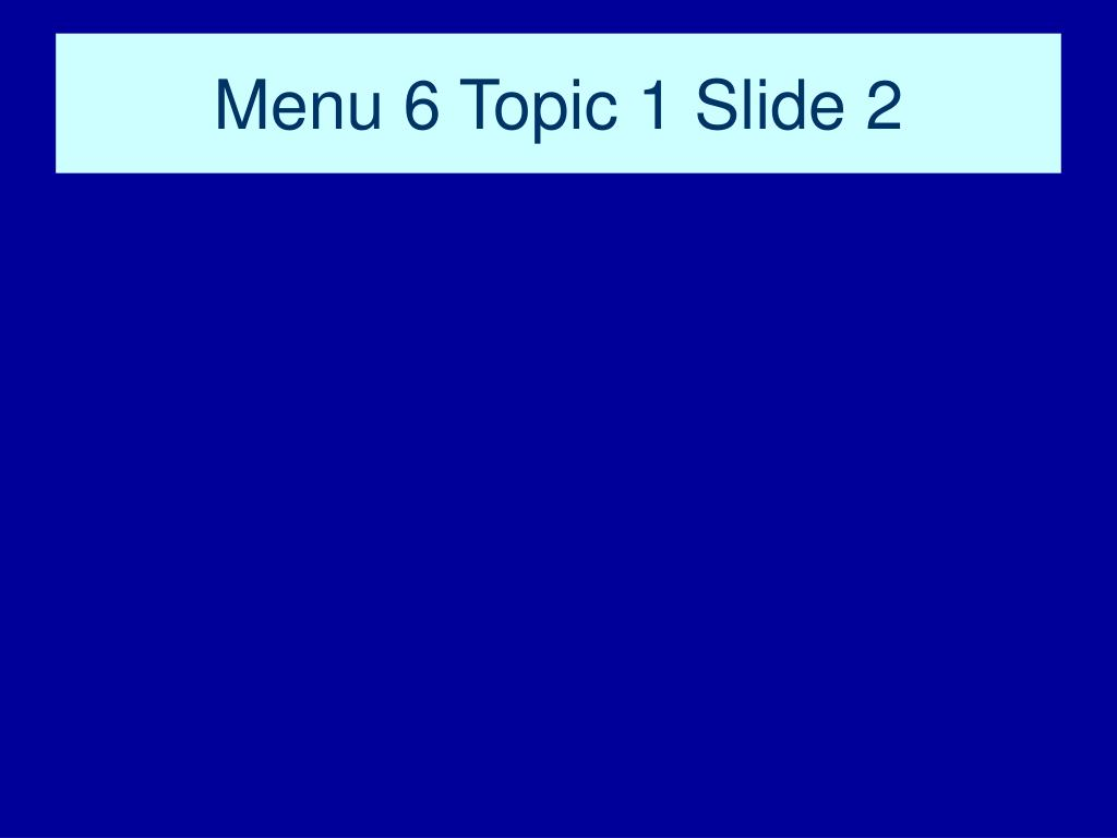 Menu 6 Topic 1 Slide 2