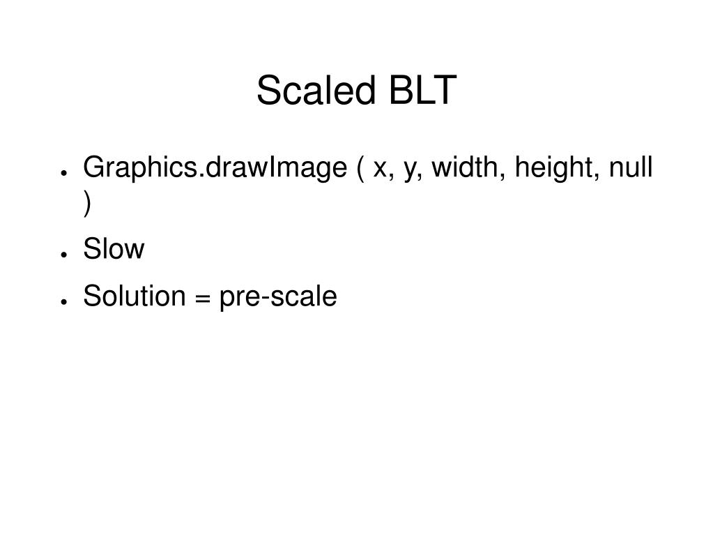 Scaled BLT