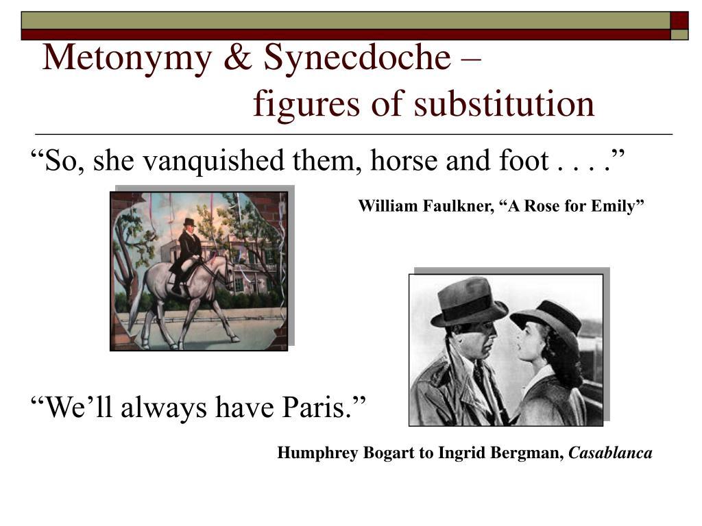 Metonymy & Synecdoche –