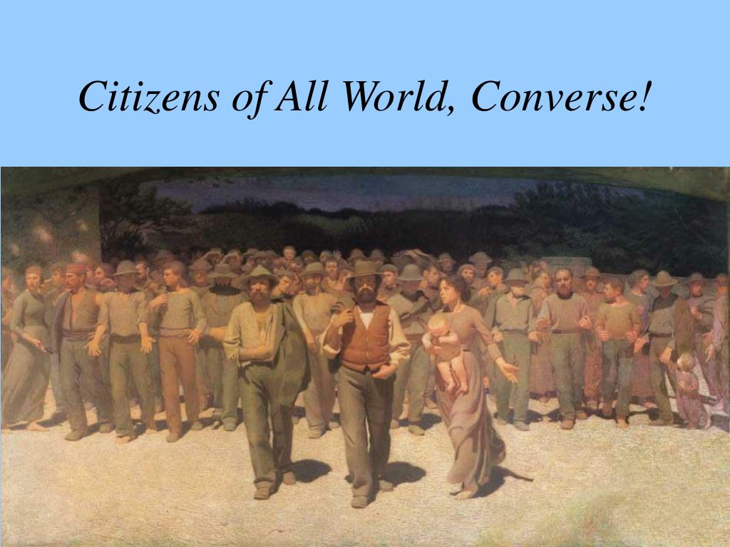 Citizens of All World, Converse!
