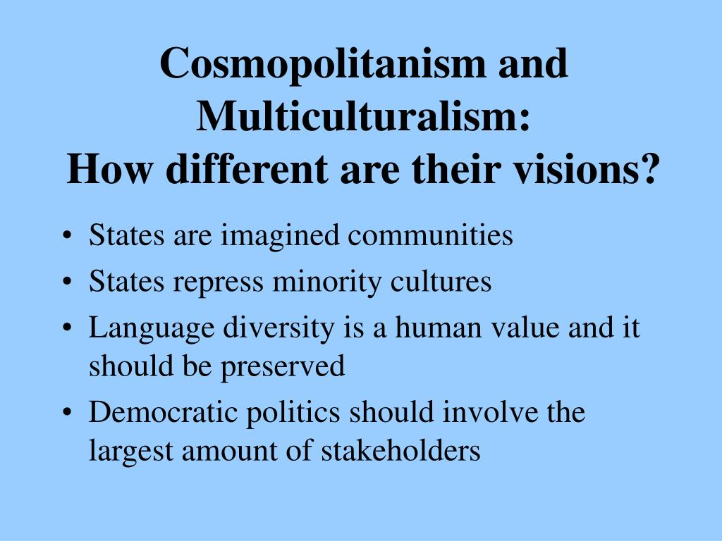 Cosmopolitanism and Multiculturalism: