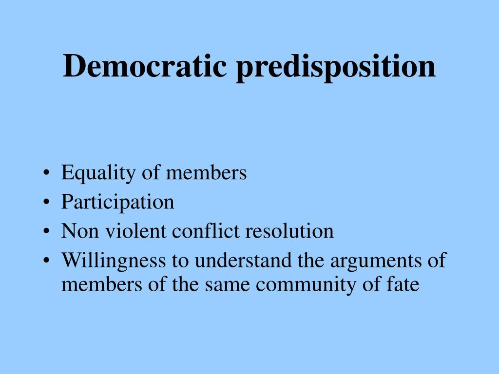Democratic predisposition