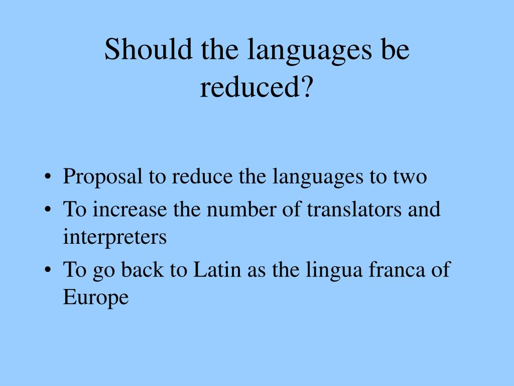Should the languages be reduced?