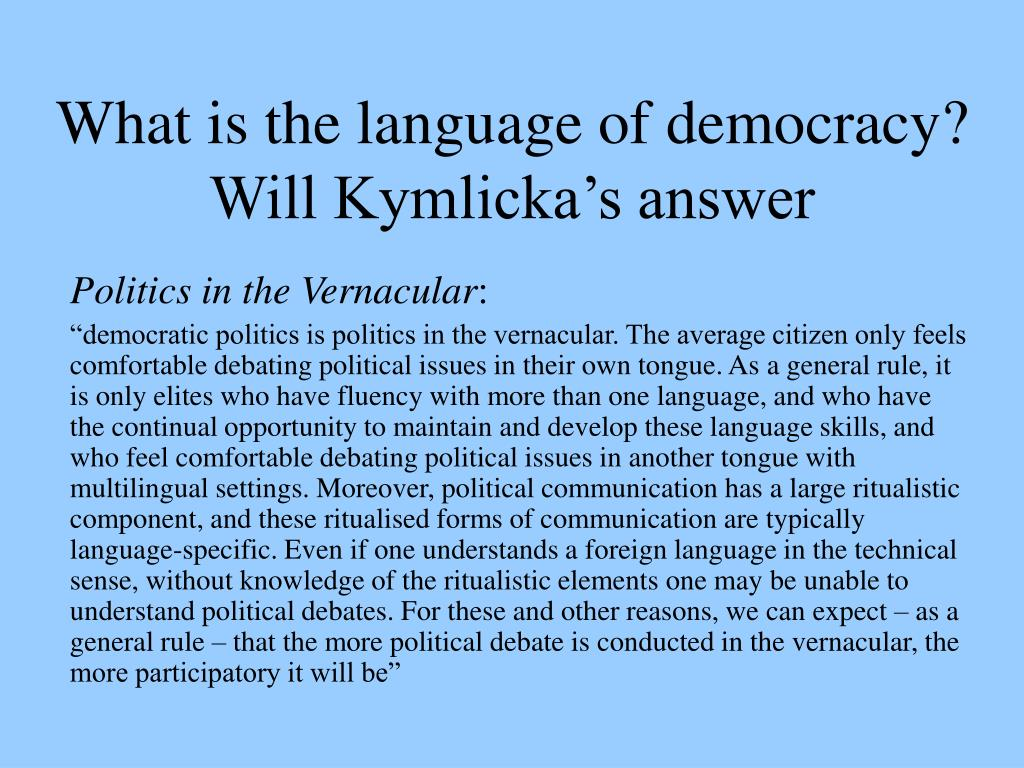 What is the language of democracy?