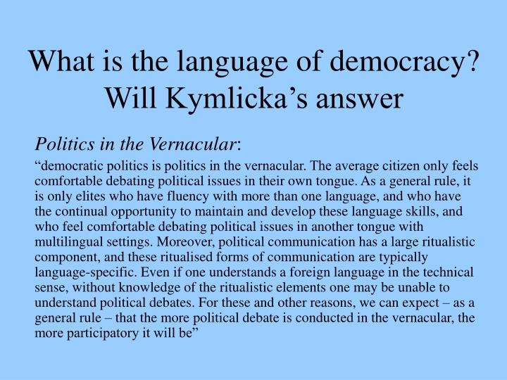 What is the language of democracy will kymlicka s answer