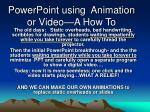 powerpoint using animation or video a how to