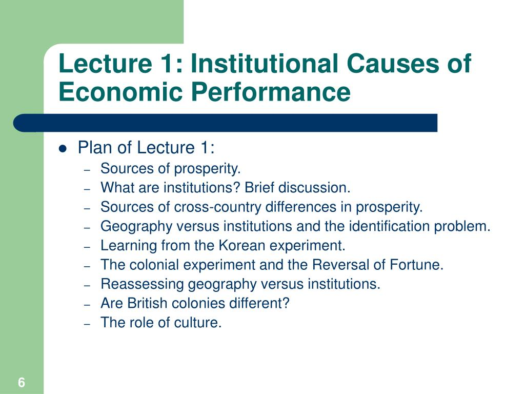 Lecture 1: Institutional Causes of Economic Performance