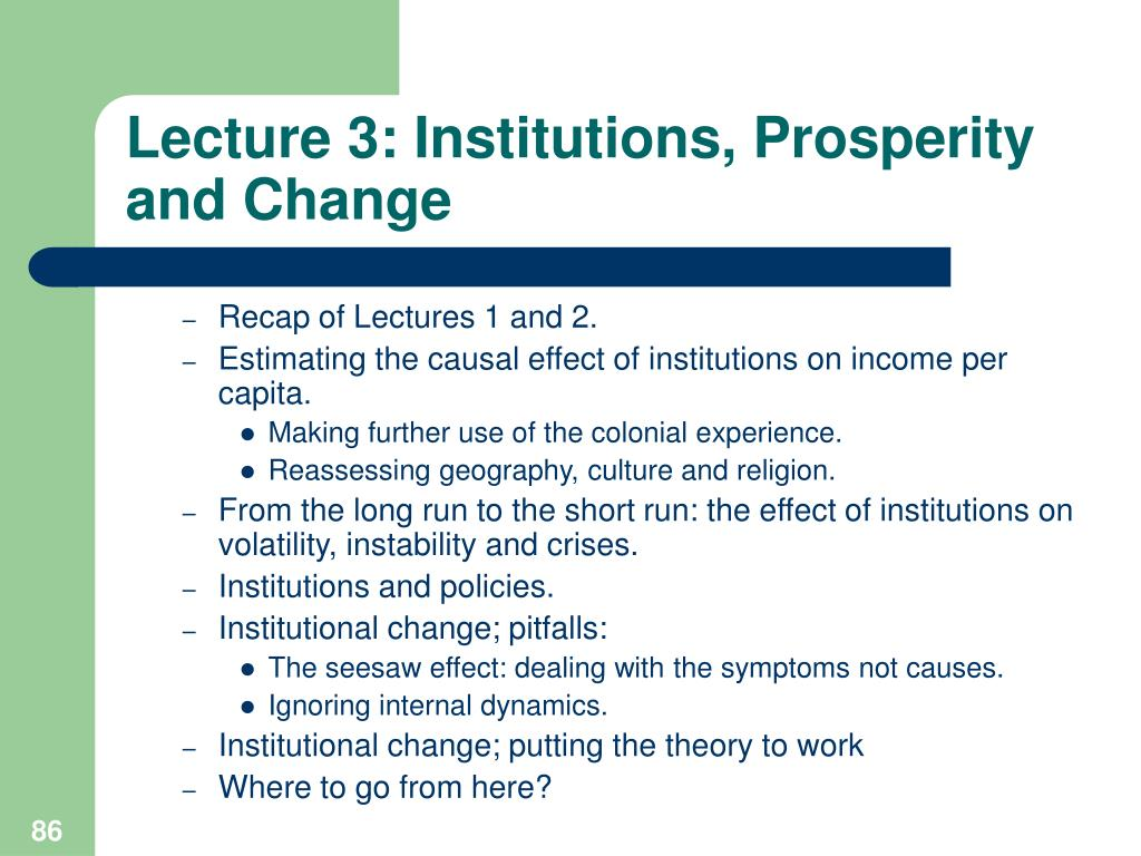 Lecture 3: Institutions, Prosperity and Change