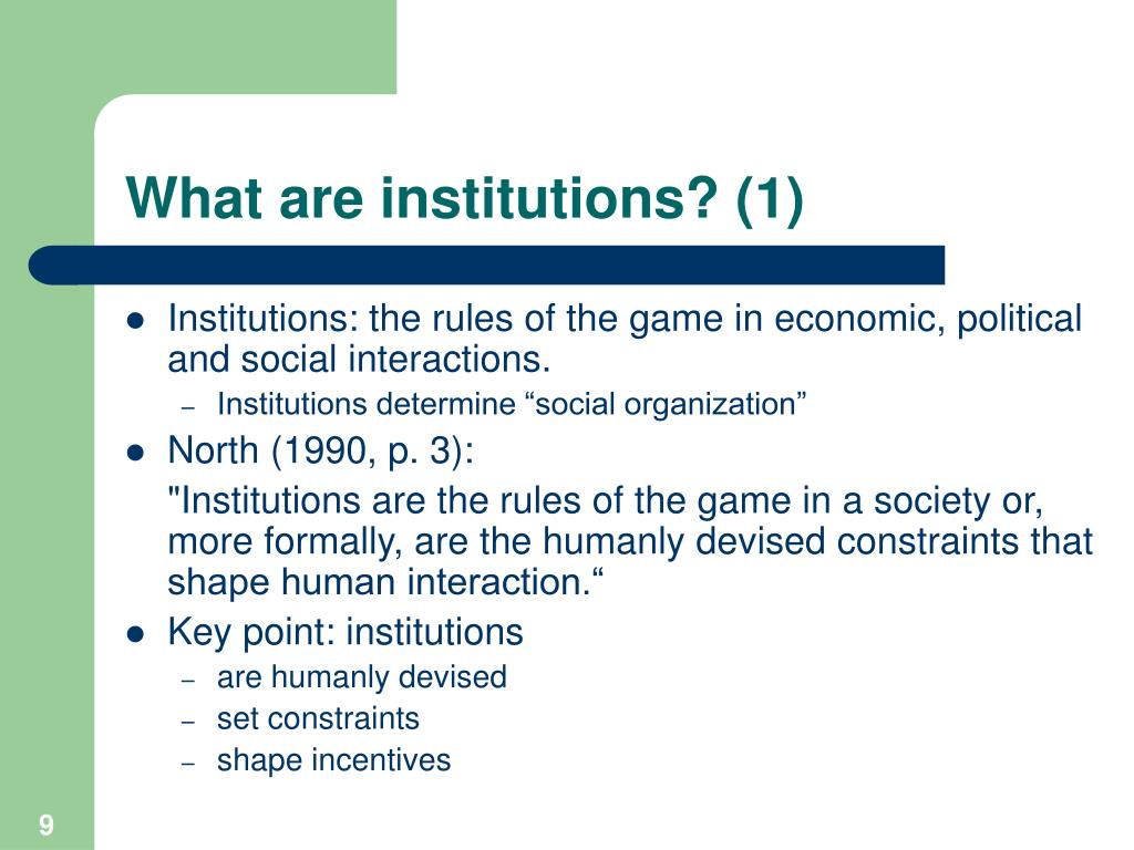 What are institutions? (1)