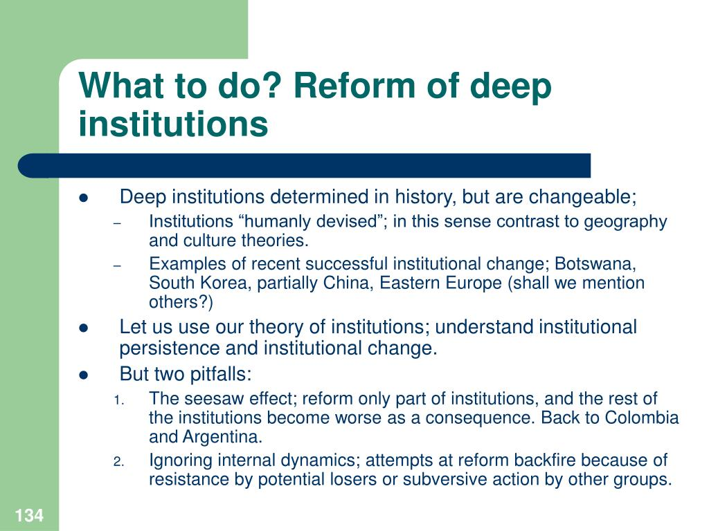 What to do? Reform of deep institutions
