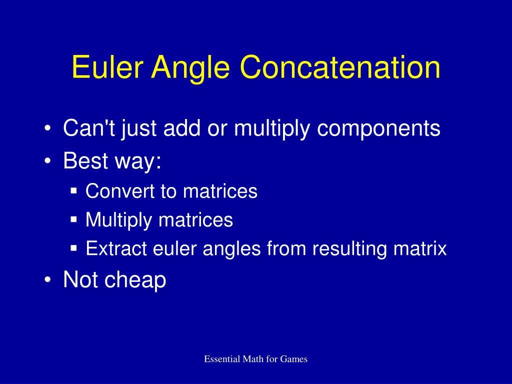 Euler Angle Concatenation