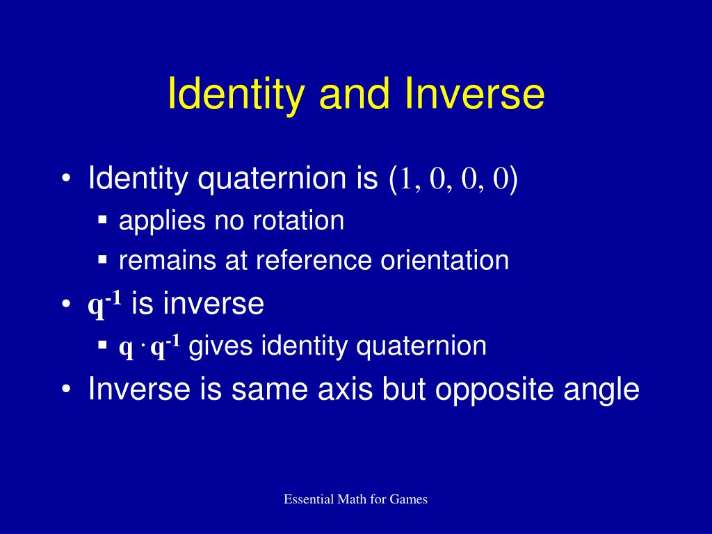 Identity and Inverse