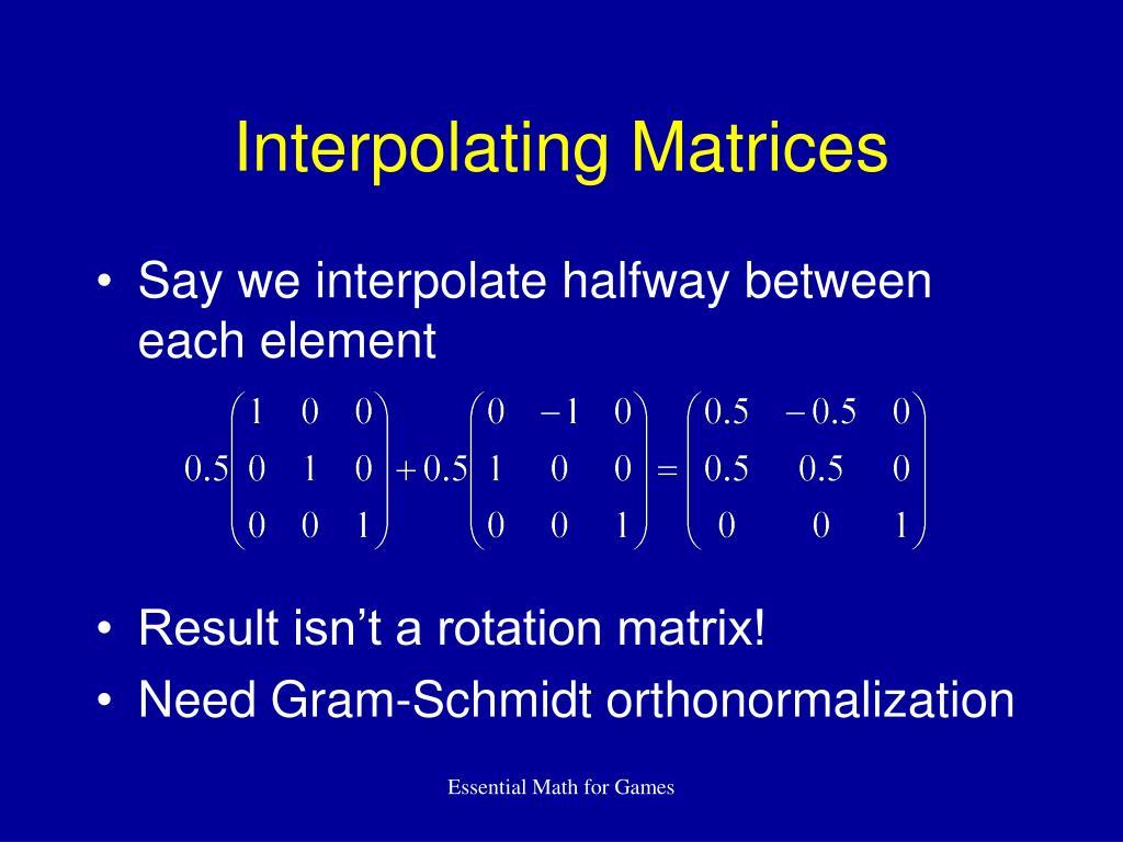 Interpolating Matrices