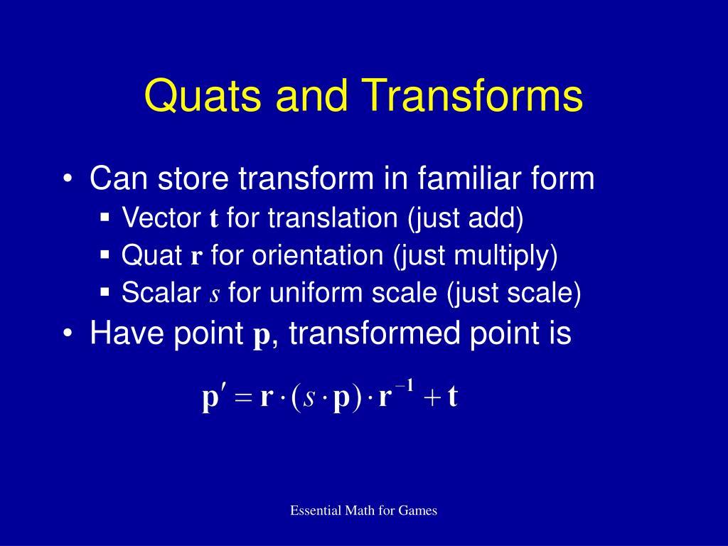 Quats and Transforms