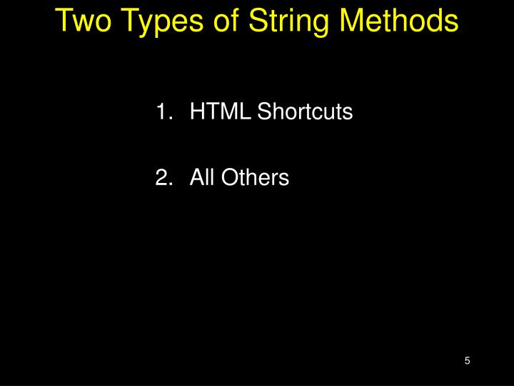 Two Types of String Methods