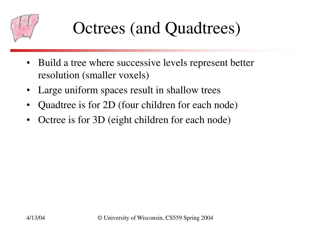 Octrees (and Quadtrees)