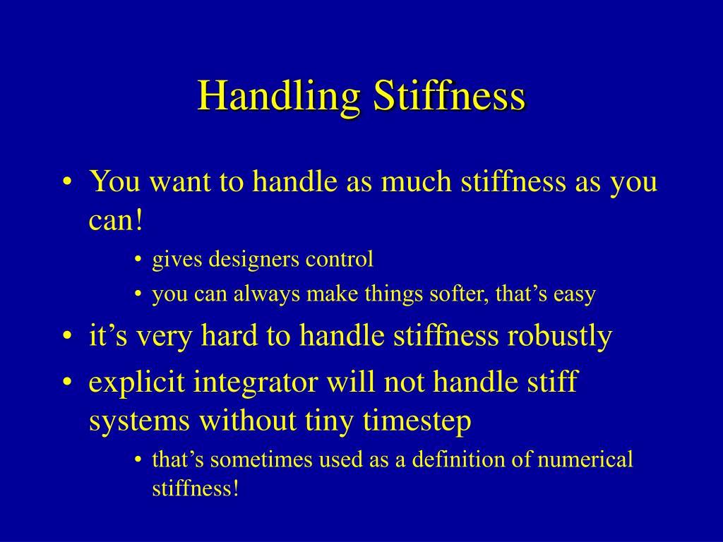 Handling Stiffness
