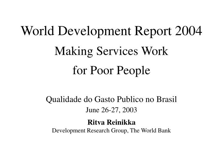 World development report 2004 making services work for poor people
