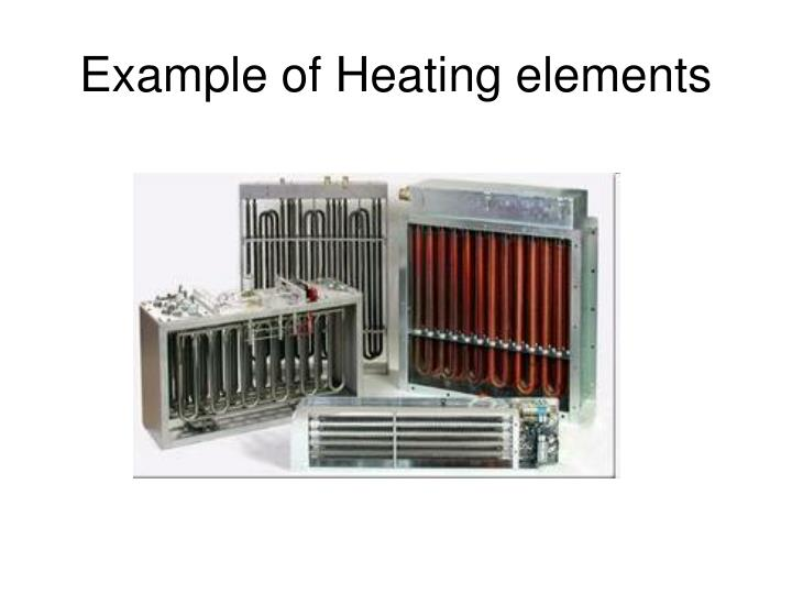 Example of Heating elements