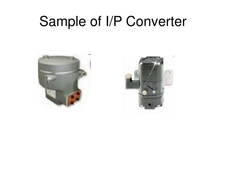 Sample of I/P Converter