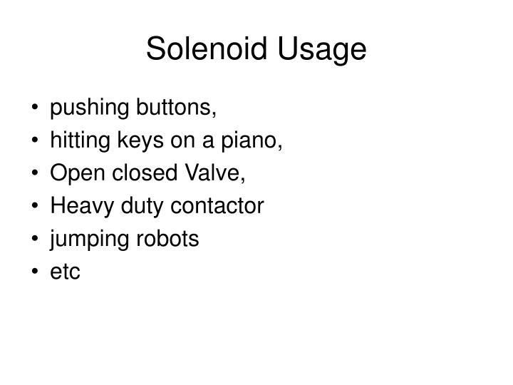 Solenoid Usage