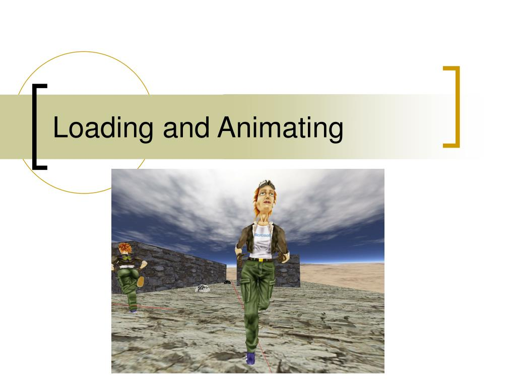 Loading and Animating