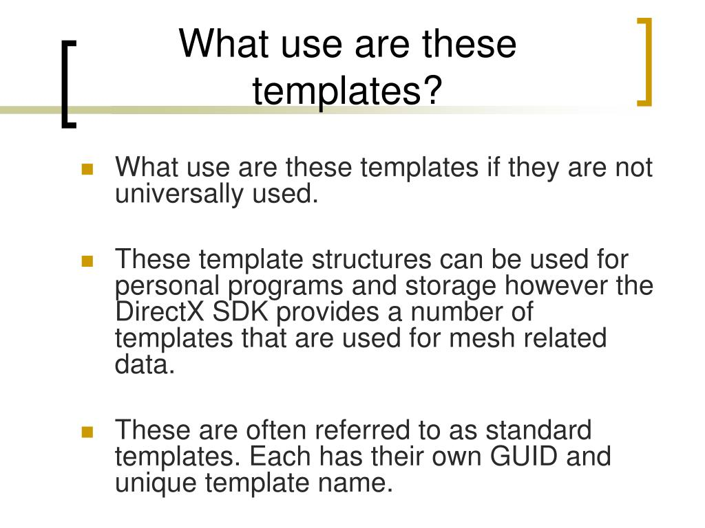 What use are these templates?