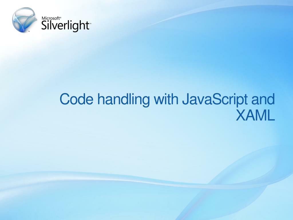 Code handling with JavaScript and XAML