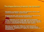 the expectations towards the network