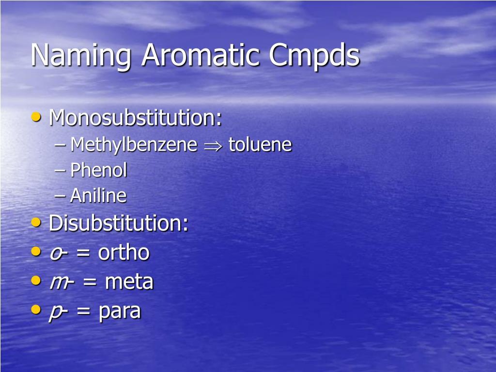 Naming Aromatic Cmpds