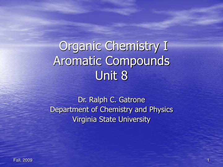 Organic chemistry i aromatic compounds unit 8