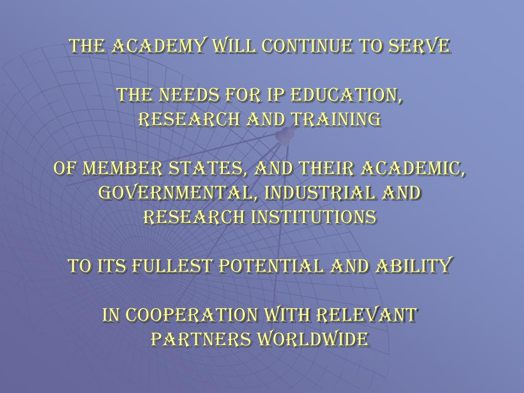 The Academy will continue to serve